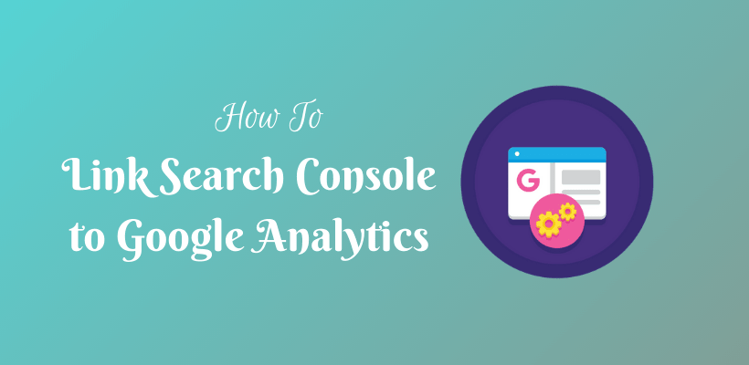 How to link Search Console to Google Analytics - CodeFlist