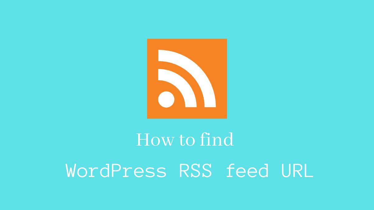 How to find WordPress RSS feed URL - CodeFlist