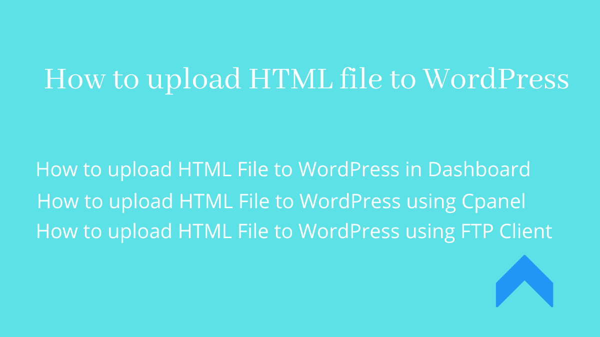 How to upload HTML File to WordPress - 3 Different Methods