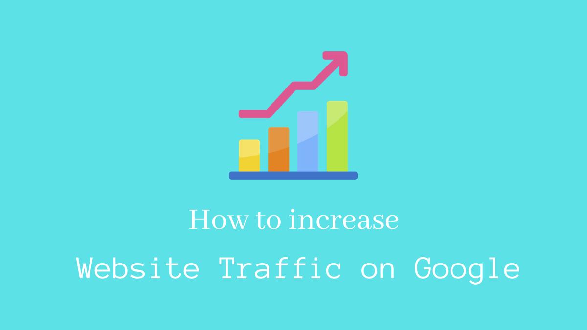 How to increase website traffic on Google - CodeFlist
