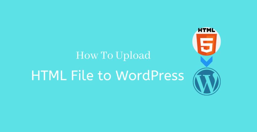 How to upload HTML File to WordPress - CodeFlist