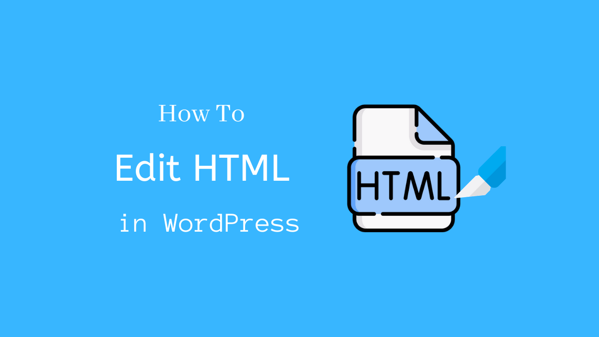 How to edit HTML in WordPress - CodeFlist